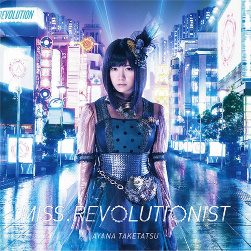 Ayana Taketatsu - Miss.Revolutionist [2016.06.22]